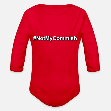 Commish Not My Commish - Organic Long-Sleeved Baby Bodysuit