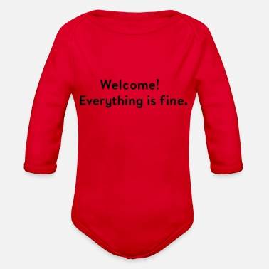 Fine Welcome! Everything is fine. - Organic Long Sleeve Baby Bodysuit