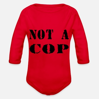 Cop NOT A COP - Organic Long Sleeve Baby Bodysuit