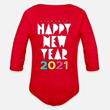 New Year Happy New Year, Happy New Year, Happy New Year - Organic Long-Sleeved Baby Bodysuit