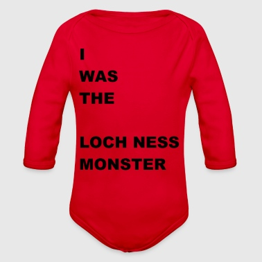 i WAS The Loch Ness Monster - Organic Long Sleeve Baby Bodysuit