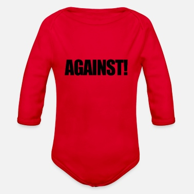 Against Against! - Organic Long Sleeve Baby Bodysuit