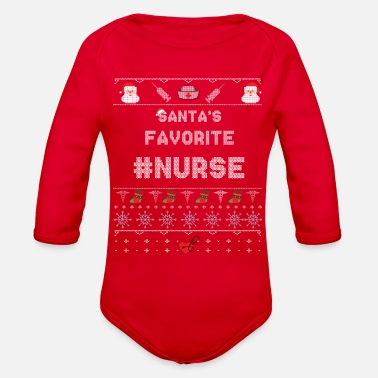 Nurse Ugly Christmas Sweater for SANTA s Favourite Nurse - Organic Long Sleeve Baby Bodysuit