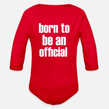 Official Person born to be an official - Organic Long Sleeve Baby Bodysuit