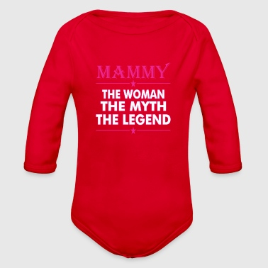 Mammy The Woman The Myth The Legend - Organic Long Sleeve Baby Bodysuit