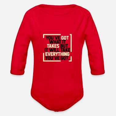 Take Youve Got What It Takes But It Will Take - Organic Long-Sleeved Baby Bodysuit