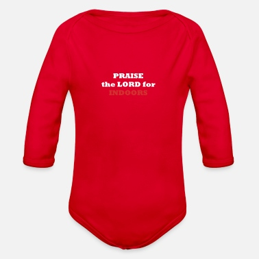 Indoor PRAISE the LORD for INDOORS - Organic Long-Sleeved Baby Bodysuit