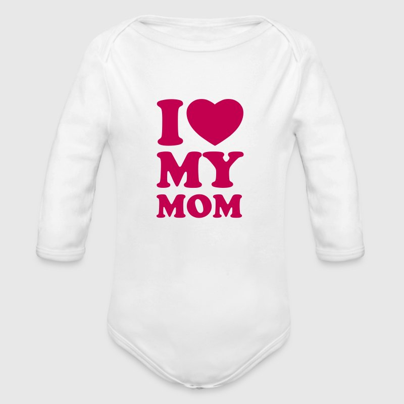 I love my mom - Organic Long Sleeve Baby Bodysuit