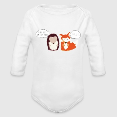 Fox Hedgehog Fox Say - Organic Long Sleeve Baby Bodysuit