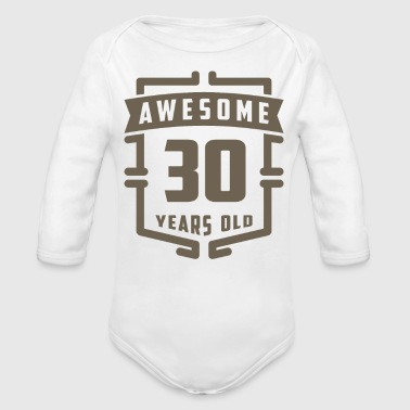 Awesome 30 Years Old - Organic Long Sleeve Baby Bodysuit
