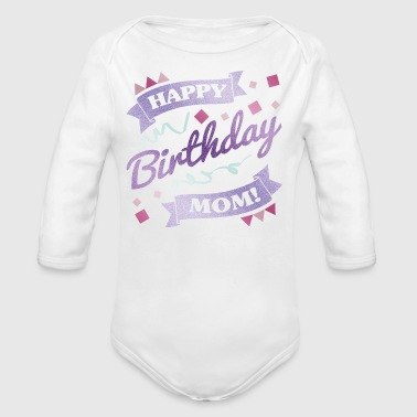 Mom's Birthday Party - Organic Long Sleeve Baby Bodysuit