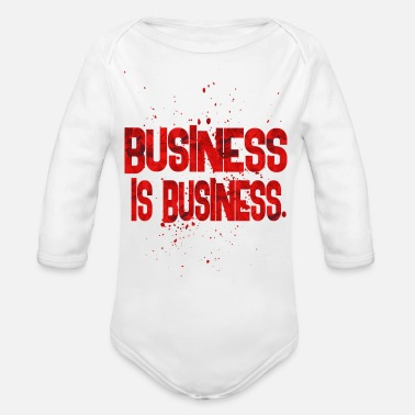 Business business is business - Organic Long-Sleeved Baby Bodysuit