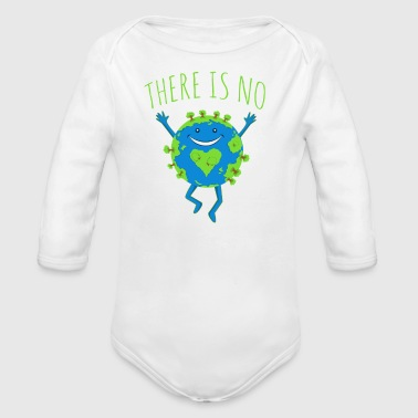 There Is No Planet B - Earth Day - Organic Long Sleeve Baby Bodysuit