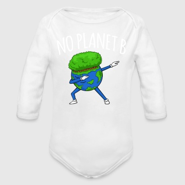 No Planet B - Earth Day - Organic Long Sleeve Baby Bodysuit