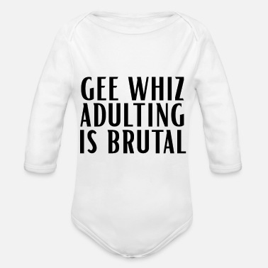 Whiz gee whiz adulting is brutal 01 - Organic Long-Sleeved Baby Bodysuit