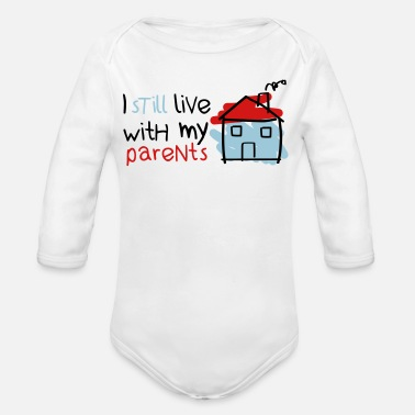 Parents I still live with my parents - Organic Long-Sleeved Baby Bodysuit