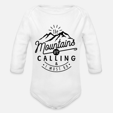 The Mountains Are Calling And I Must Go The Mountains Are Calling and I Must Go - Organic Long-Sleeved Baby Bodysuit