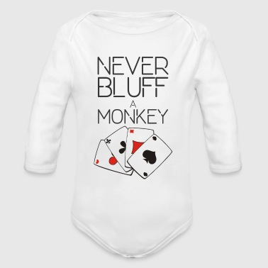 NEVER BLUFF A MONKEY - Organic Long Sleeve Baby Bodysuit