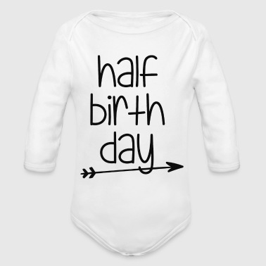Half Birthday - Organic Long Sleeve Baby Bodysuit