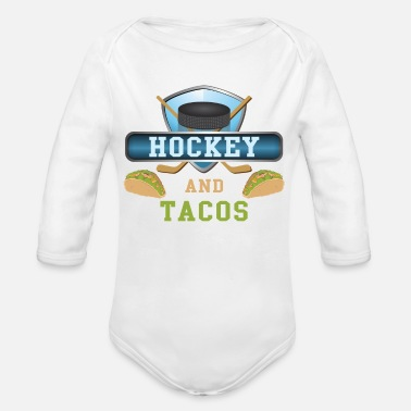Hockey Hockey And Tacos - Organic Long Sleeve Baby Bodysuit
