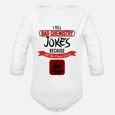 Chemistry Chemistry - I Tell Bad Chemistry Jokes - Organic Long-Sleeved Baby Bodysuit