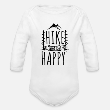 Hike Hike And Be Happy - Organic Long Sleeve Baby Bodysuit