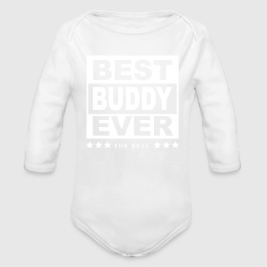 Best Buddy Ever Shirt For Buddys - Organic Long Sleeve Baby Bodysuit