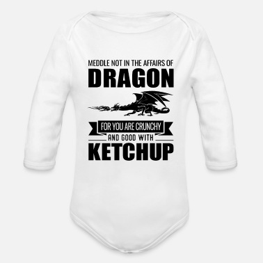 Dragons Lair Funny Meddle Not In The Affairs Of Dragons - Organic Long-Sleeved Baby Bodysuit