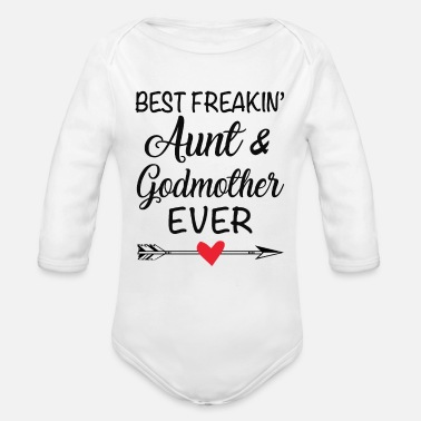 Godmother Best Freakin Aunt And Godmother Ever Shirt Gift - Organic Long Sleeve Baby Bodysuit