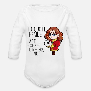 Hamlet To Quote Hamlet No - Organic Long Sleeve Baby Bodysuit