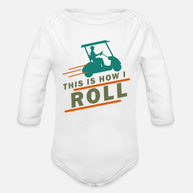 Funny Golf Sayings Golf Cart Funny Sayings Sports Gift Idea - Organic Long-Sleeved Baby Bodysuit