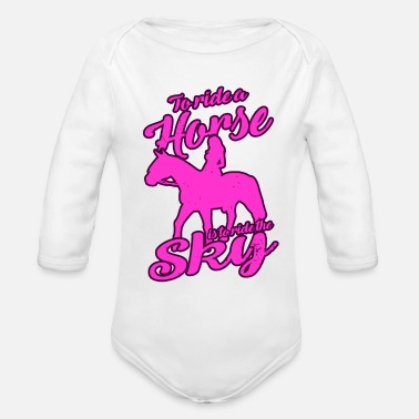 Horse Riding To ride a horse is to ride the sky - Organic Long Sleeve Baby Bodysuit
