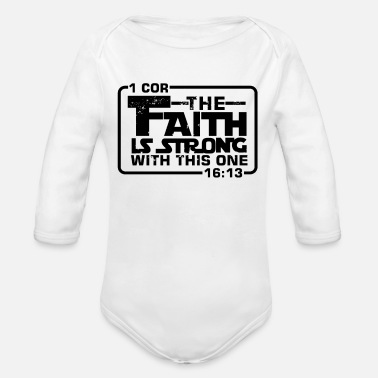 Christian The Faith is strong with this one Christian Funny - Organic Long-Sleeved Baby Bodysuit