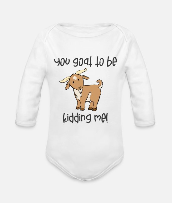 Goat Owner Baby One Pieces - GOAT LOVERS GIFT GOAT design - YOU GOAT TO BE - Organic Long-Sleeved Baby Bodysuit white