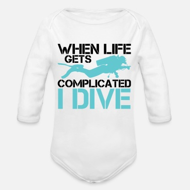 Scuba When life gets complicated - I Dive Diving - Organic Long-Sleeved Baby Bodysuit