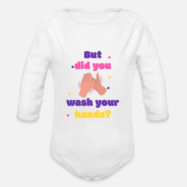 Reminder Did you wash your hands Corona Desinfectant - Organic Long-Sleeved Baby Bodysuit
