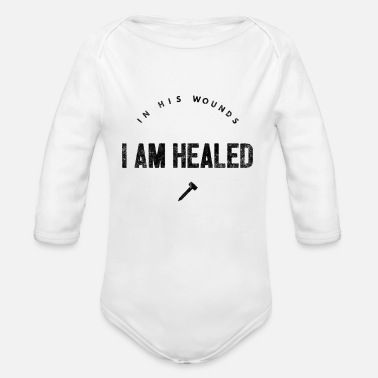 Healing Healed in His wounds - healing - Organic Long-Sleeved Baby Bodysuit