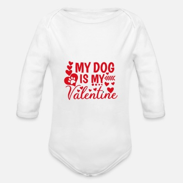 Is My Dog My Dog is My Valentine - Organic Long-Sleeved Baby Bodysuit