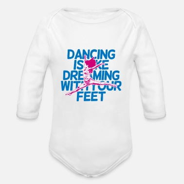 Dancing Quotes Dance Quote - Organic Long-Sleeved Baby Bodysuit
