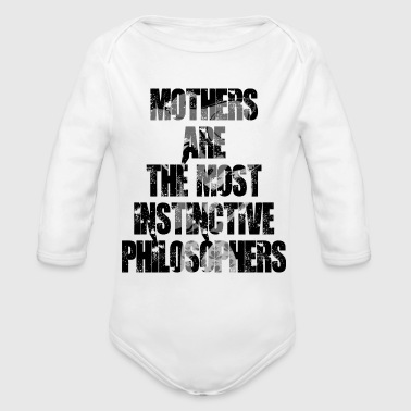 Philosopher Mothers Are The Most Instinctive Philosophers - Organic Long Sleeve Baby Bodysuit