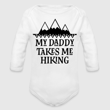 Hiker My Daddy Takes Me Hiking - Organic Long Sleeve Baby Bodysuit