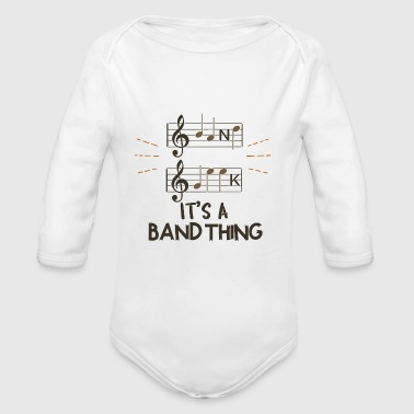 Band Band Geek - It's A Band Thing - Organic Long Sleeve Baby Bodysuit