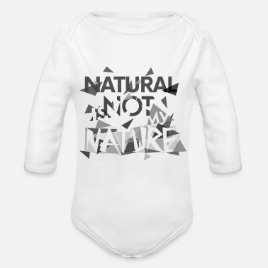 Nature Natural is not my nature - Organic Long-Sleeved Baby Bodysuit