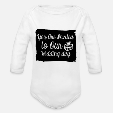Wedding Day You are invited to our wedding day - Organic Long Sleeve Baby Bodysuit