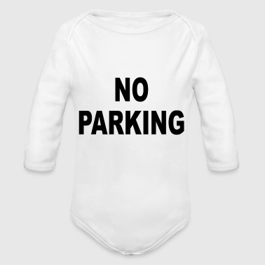 NO PARKING - Organic Long Sleeve Baby Bodysuit