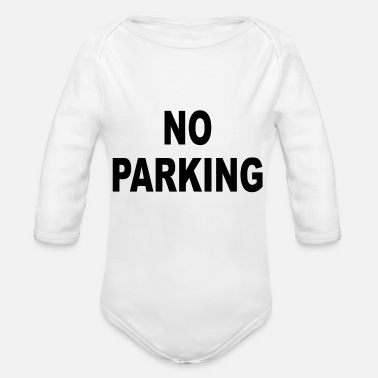 Parks NO PARKING - Organic Long Sleeve Baby Bodysuit
