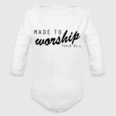 Made to Worship Faith Christian - Organic Long Sleeve Baby Bodysuit