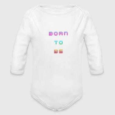 BORN - Organic Long Sleeve Baby Bodysuit