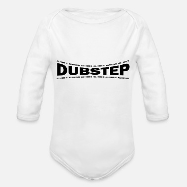 Dubstep LOVE TECHNO GESCHENK goa pbm DUBSTEP extasy - Organic Long Sleeve Baby Bodysuit