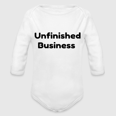 Unfinished Business - Organic Long Sleeve Baby Bodysuit
